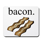bacon. Mousepad