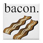 bacon. Tile Coaster