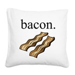 bacon. Square Canvas Pillow