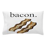 bacon. Pillow Case