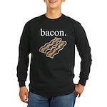 bacon. Long Sleeve T-Shirt