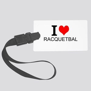 I Love Racquetball Luggage Tag