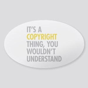 Its A Copyright Thing Sticker (Oval)