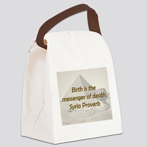 Birth Is the Messenger Canvas Lunch Bag