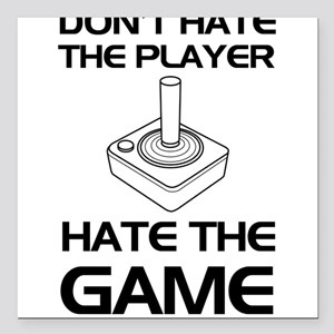 """Don't hate the player Square Car Magnet 3"""" x 3"""""""