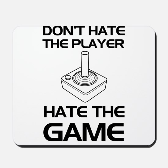 Don't hate the player Mousepad