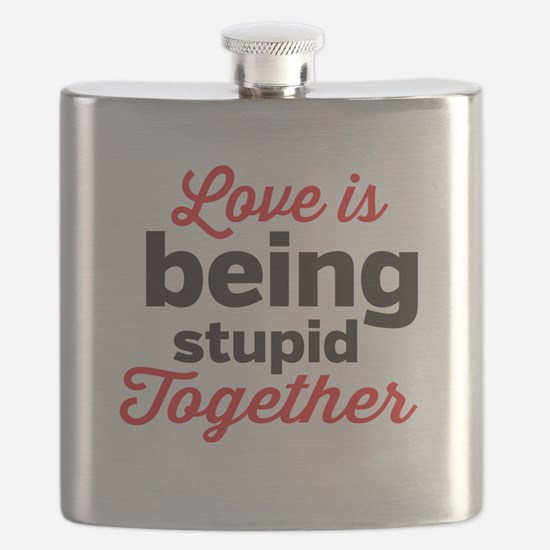 Love is being stupid Together Flask