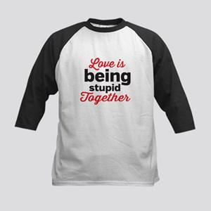 Love is being stupid Together Baseball Jersey