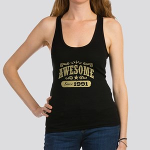 Awesome Since 1991 Racerback Tank Top