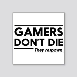 Gamers don't die, they respawn Sticker