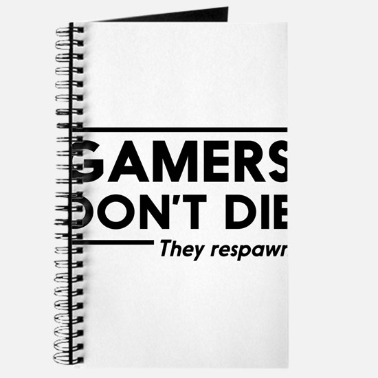 Gamers don't die, they respawn Journal