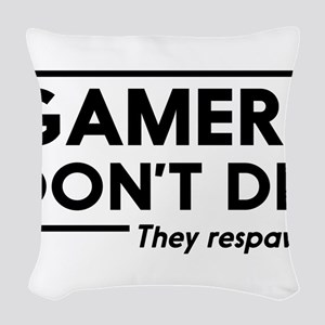 Gamers don't die, they respawn Woven Throw Pillow