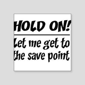 Hold on! save point Sticker