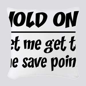 Hold on! save point Woven Throw Pillow