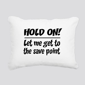 Hold on! save point Rectangular Canvas Pillow