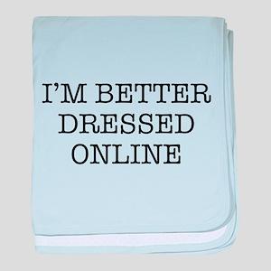 I'm better dressed online baby blanket