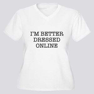 I'm better dressed online Plus Size T-Shirt