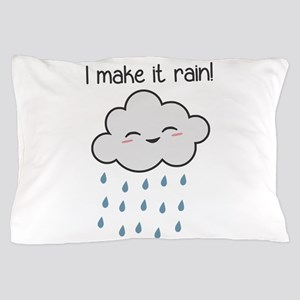 I Make It Rain Cute Storm Cloud Pillow Case