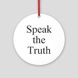 Speak the Truth Ornament (Round)
