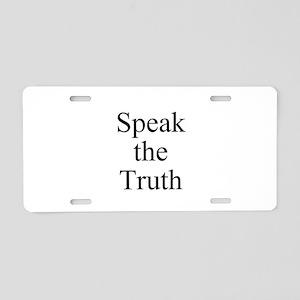 Speak the Truth Aluminum License Plate