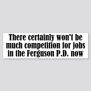 No Line In Ferguson P.d. Bumper Sticker