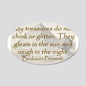 My Treasures Do Not Chink 20x12 Oval Wall Decal