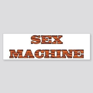 Sex Machine Bumper Sticker