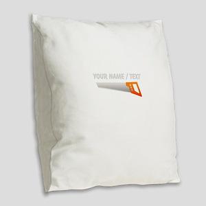 Custom Hand Saw Burlap Throw Pillow