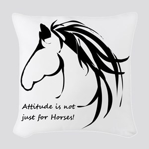 Attitude In Not Just For Horses Woven Throw Pillow