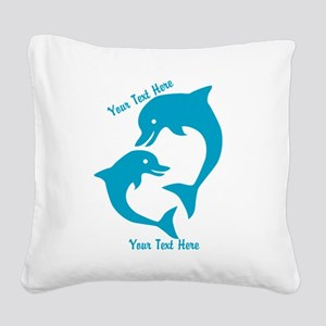 CUSTOM TEXT Cute Dolphins Square Canvas Pillow