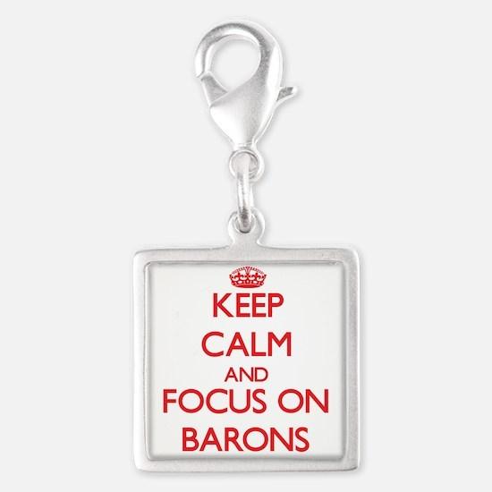 Keep Calm and focus on Barons Charms