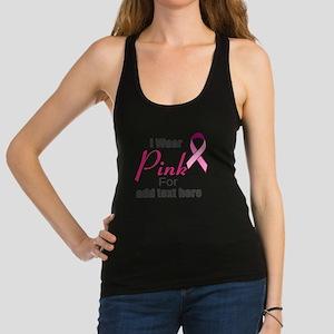 custom i wear pink Racerback Tank Top