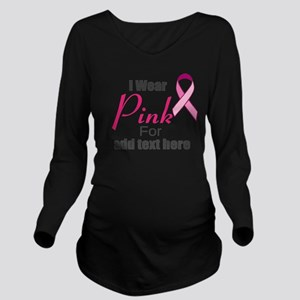 custom i wear pink Long Sleeve Maternity T-Shirt