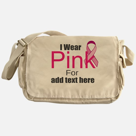 custom i wear pink Messenger Bag