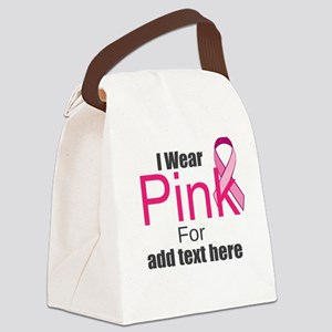 custom i wear pink Canvas Lunch Bag