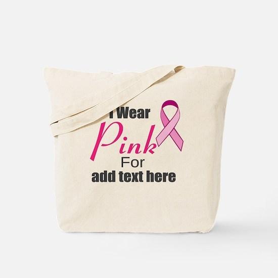 custom i wear pink Tote Bag