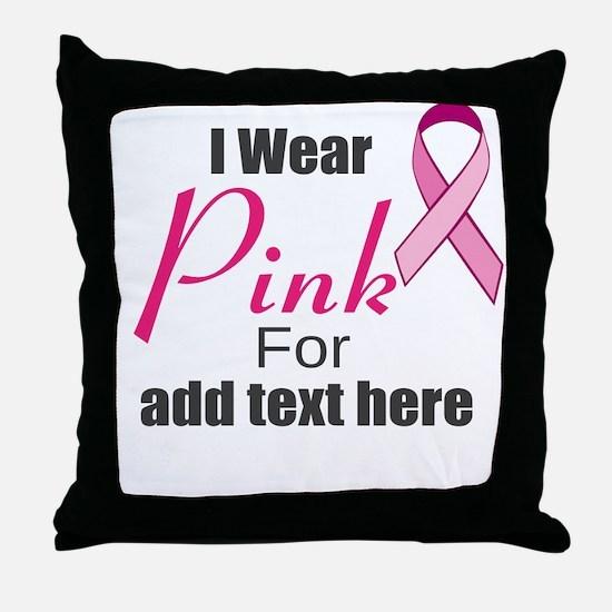 custom i wear pink Throw Pillow