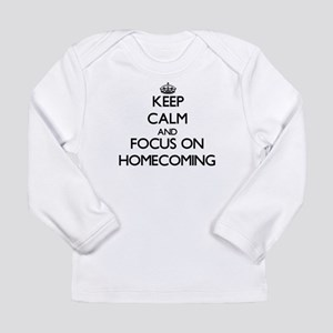 Keep Calm and focus on Homecoming Long Sleeve T-Sh