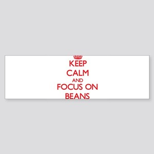 Keep Calm and focus on Beans Bumper Sticker