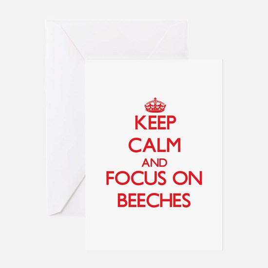 Keep Calm and focus on Beeches Greeting Cards