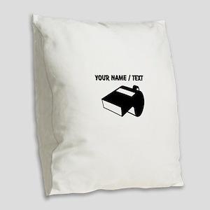 Custom Whistle Burlap Throw Pillow
