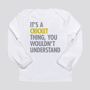 Its A Cricket Thing Long Sleeve Infant T-Shirt
