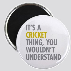 Its A Cricket Thing Magnet