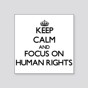 Keep Calm and focus on Human Rights Sticker