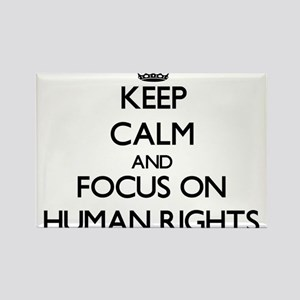 Keep Calm and focus on Human Rights Magnets