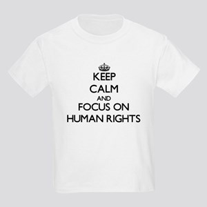 Keep Calm and focus on Human Rights T-Shirt