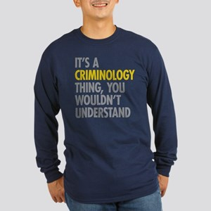 Its A Criminology Thing Long Sleeve Dark T-Shirt
