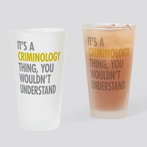 Its A Criminology Thing Drinking Glass