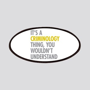 Its A Criminology Thing Patches