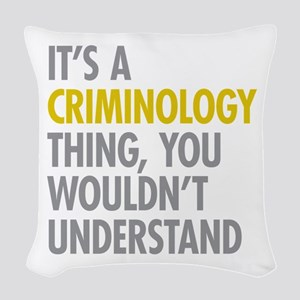 Its A Criminology Thing Woven Throw Pillow